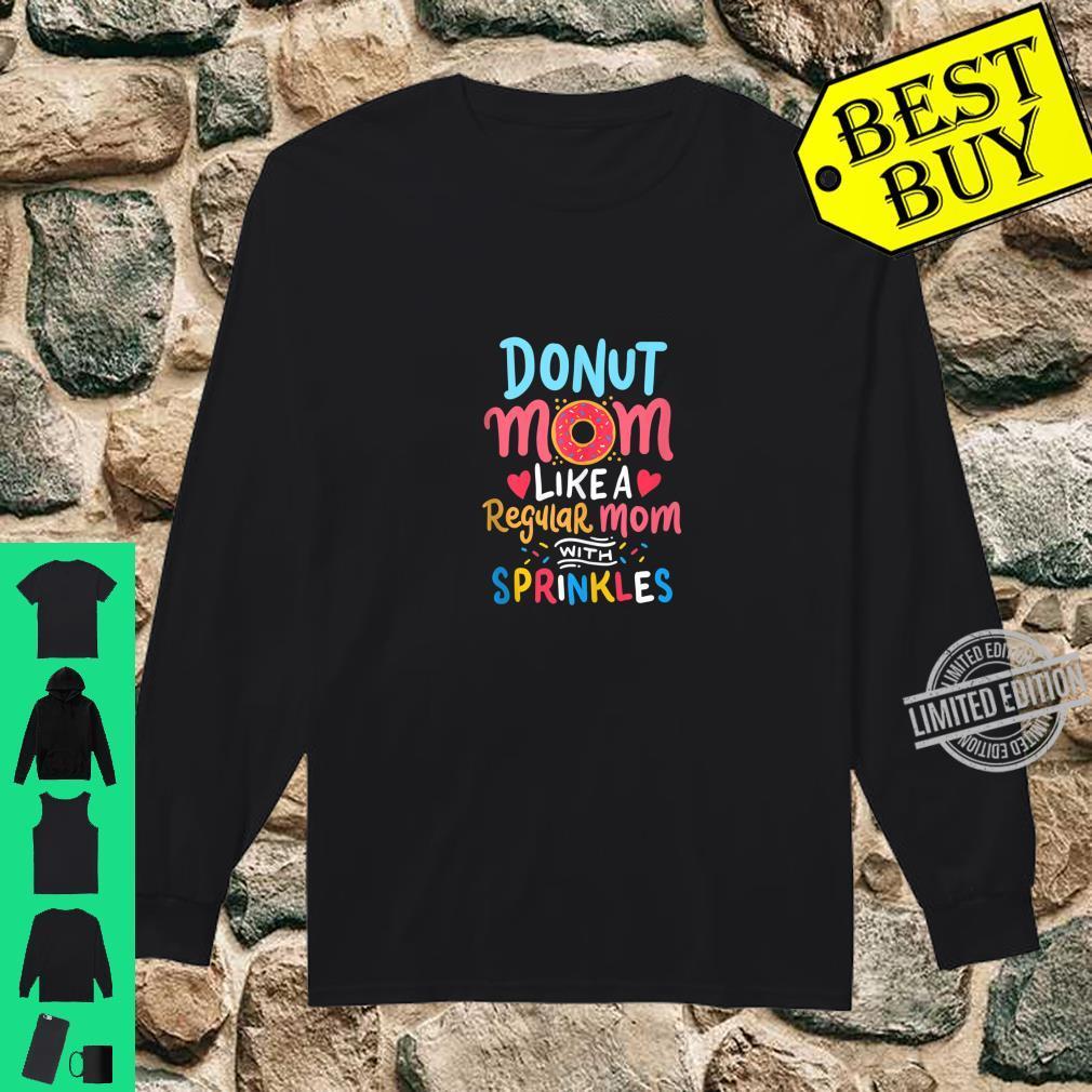 Donut Mom Like Regular mom with Sprinkles Funny Donut Mom Women Sweatshirt tee