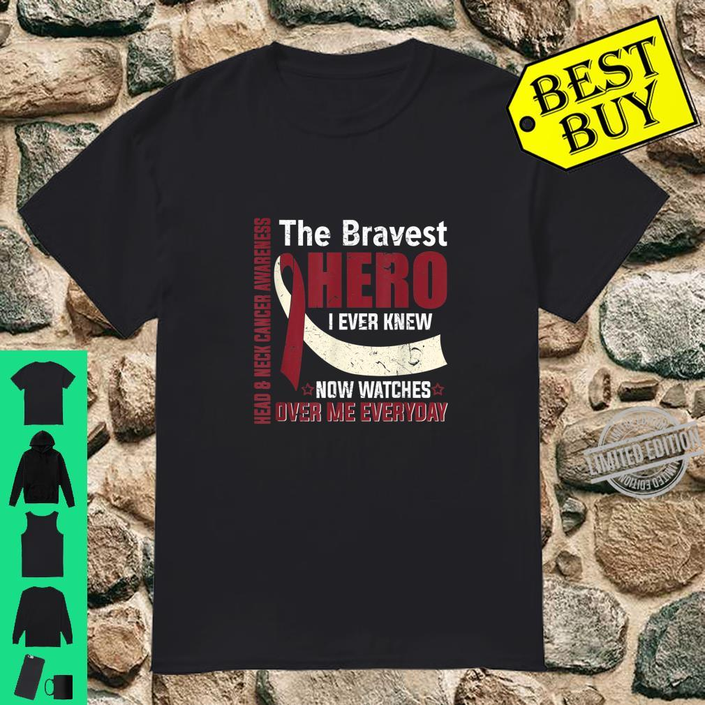 Head & Neck Cancer Awareness The Bravest Hero I Knew Shirt