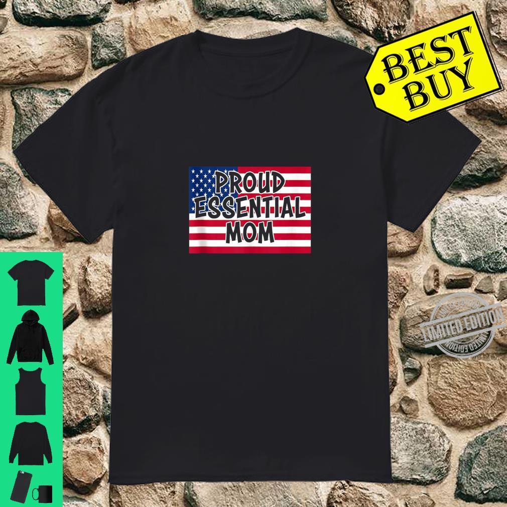 Proud Essential Mom Hero Professional Worker USA Flag Shirt