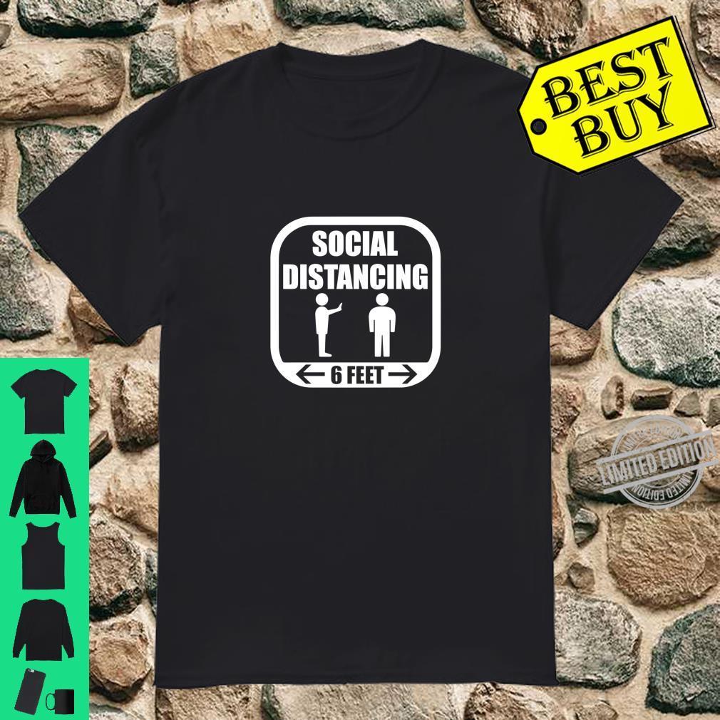 Social Distancing Mode Keep 6 Feet Distance Away Shirt