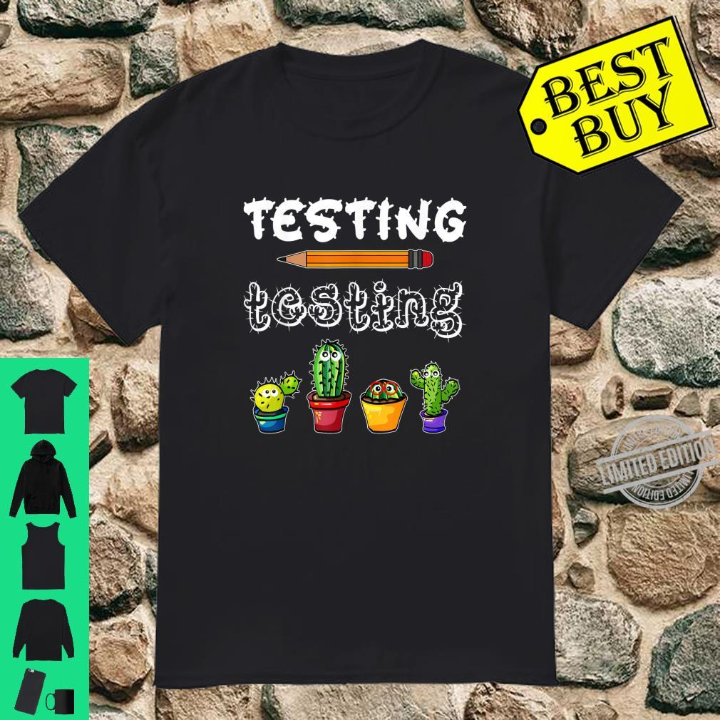 Testing Testing Cute Cactus Teacher Test Day Shirt