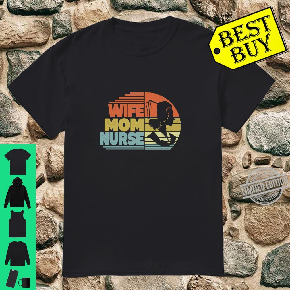 Wife Mom Nurse Happy Mother's Day Cute Shirt